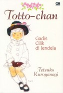 Totto Chan. Link download buku Toto Chan: http://muna.staff.iainsalatiga.ac.id/wp-content/uploads/sites/65/2015/10/novel-toto-chan.pdf